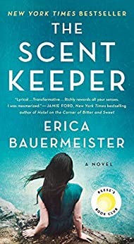 The Scent Keeper: A Novel by [Erica Bauermeister]