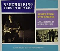 Remembering Those Who Were by Jesper Thilo (2009-06-09)
