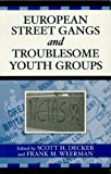 European Street Gangs and Troublesome Youth Groups (Violence Prevention and Policy) (English Edition)