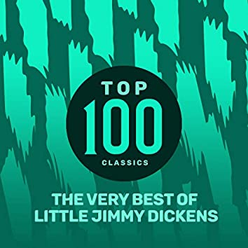 Top 100 Classics - The Very Best of Little Jimmy Dickens