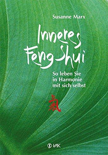 Inneres Feng-Shui: So leben Sie in Harmonie mit sich selbst