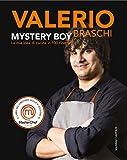 Mystery boy. La mia idea di cucina in 100 ricette