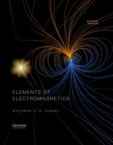Elements of Electromagnetics (The Oxford Series in Electrical and Computer Engineering)