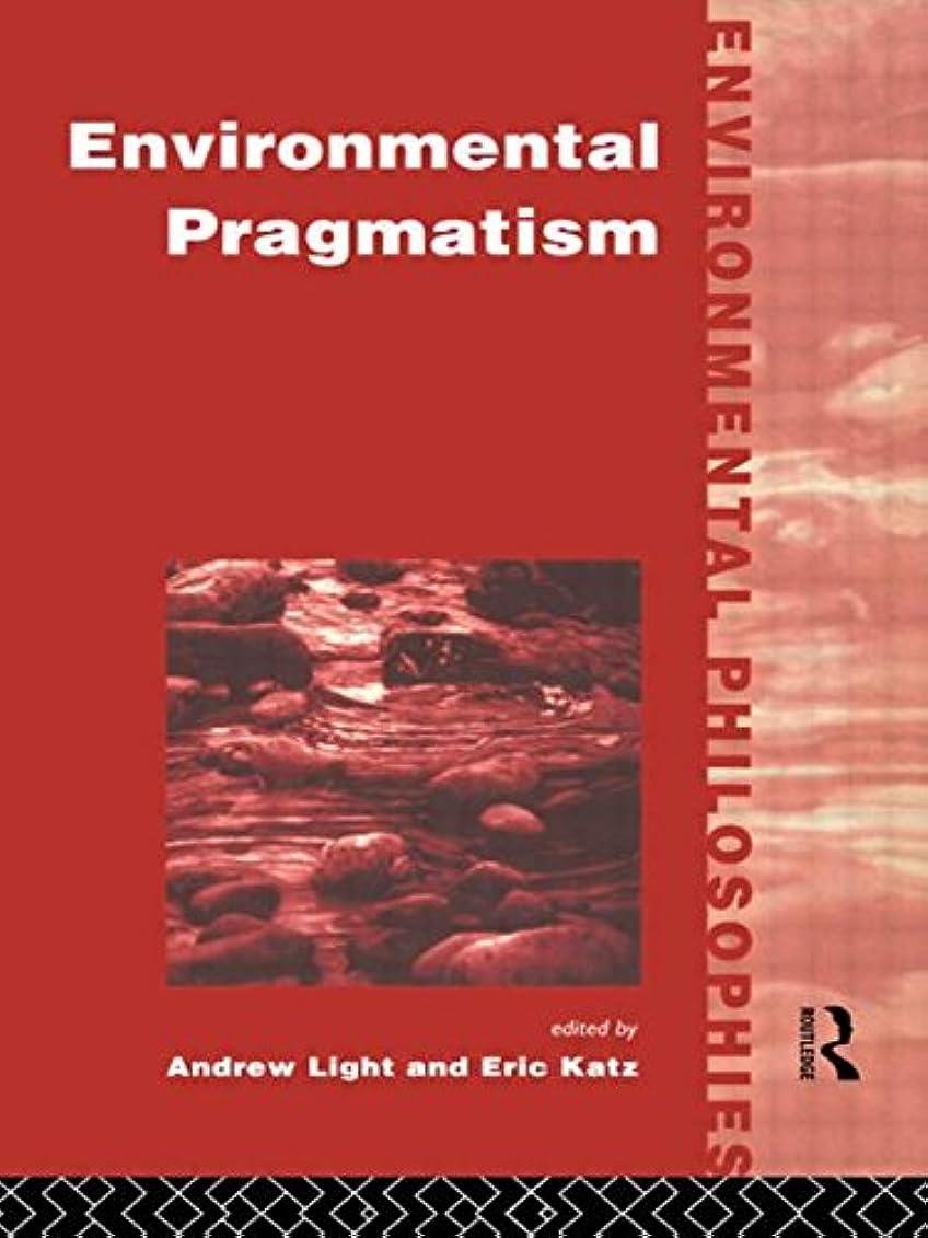 フェンスアプローチ日帰り旅行にEnvironmental Pragmatism (Environmental Philosophies)
