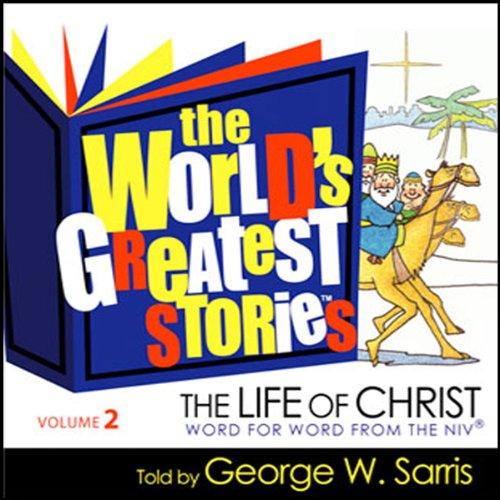 The World's Greatest Stories KJV V2: The Life of Christ cover art