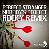 Nobody's Perfect - Rocky Remix