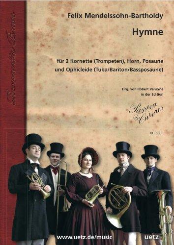 Hymne : für 2 Kornette (Trompeten), Horn, Posaune und Ophicleide (Tuba/Bariton) Partitur und Stimmen