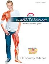 Introduction to Anatomy & Physiology Vol 1: The Musculoskeletal System (Wonders of the Human Body)