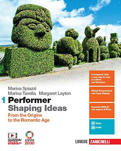 Performer shaping ideas. Per le Scuole superiori. Con e-book. Con espansione online. Con 9 CD-Audio. From the origins to the Romantic Age (Vol. 1)