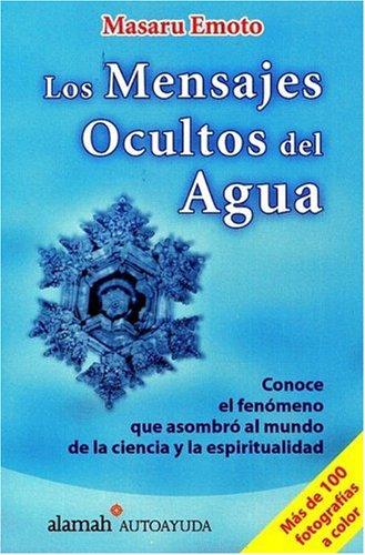Los Mensajes Ocultos Del Agua/the Hidden Messages in Water