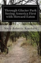 Through Glacier Park Seeing America First with Howard Eaton