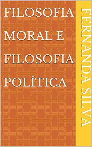 Filosofia Moral e Filosofia Política (Portuguese Edition)