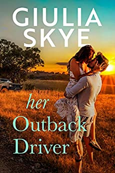 Her Outback Driver: A fake-identity road trip romance set across the Australian Outback by [Giulia Skye]