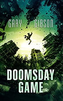 Doomsday Game (The Apocalypse Duology Book 3) by [Gary Gibson]