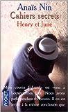 Cahiers secrets - Henry et June, octobre 1931-octobre 1932 de Anaïs Nin ( 1 janvier 1996 ) - Pocket (1 janvier 1996)