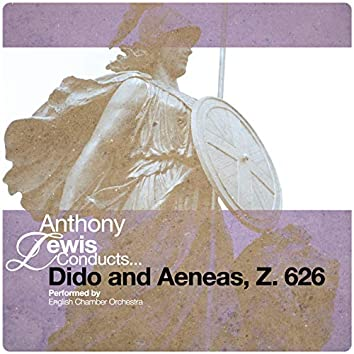 Anthony Lewis Conducts... Dido and Aeneas, Z. 626