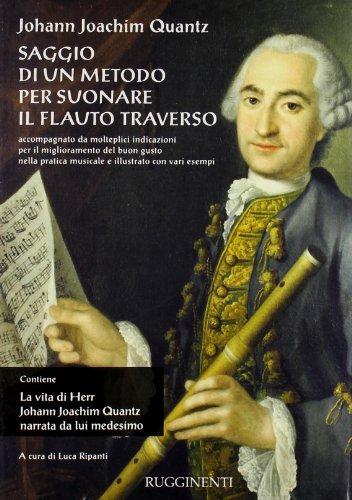 Saggio di un metodo per suonare il flauto traverso-La vita di Herr J. J. Quantz narrata da lui medesimo