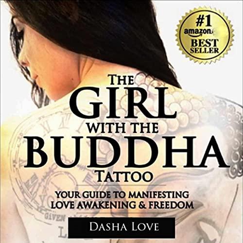 The Girl with the Buddha Tattoo: Your Guide to Manifesting Love Awakening & Freedom Titelbild
