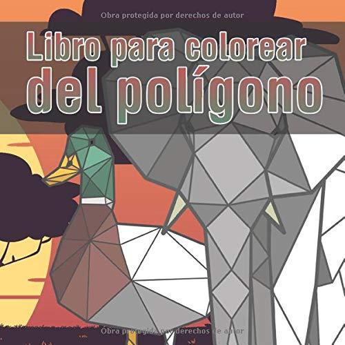 Libro para colorear del polígono: Un gran libro para colorear con 90 motivos de animales poligonales, ideal para la relajación y contra el estrés y el aburrimiento