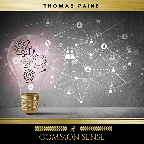 Common Sense                   By:                                                                                                                                 Thomas Paine                               Narrated by:                                                                                                                                 Brian Kelly                      Length: 2 hrs and 38 mins     17 ratings     Overall 4.1