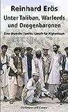 Unter Taliban, Warlords und Drogenbaronen: Eine deutsche Familie kämpft für Afghanistan