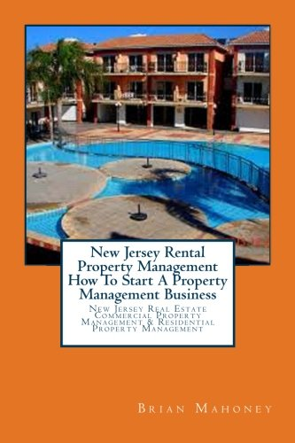 Real Estate Investing Books! - New Jersey Rental Property Management How To Start A Property Management Business: New Jersey Real Estate Commercial Property Management & Residential Property Management