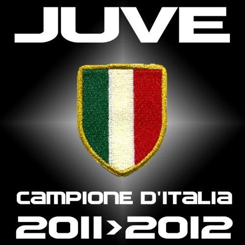 Juve campione d'italia 2011 - 2012 (Scudetto 2011 - 2012)