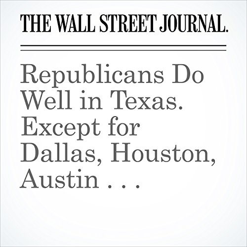 Republicans Do Well in Texas. Except for Dallas, Houston, Austin . . . copertina