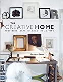 James, G: The Creative Home: Inspiring Ideas for Beautiful Living