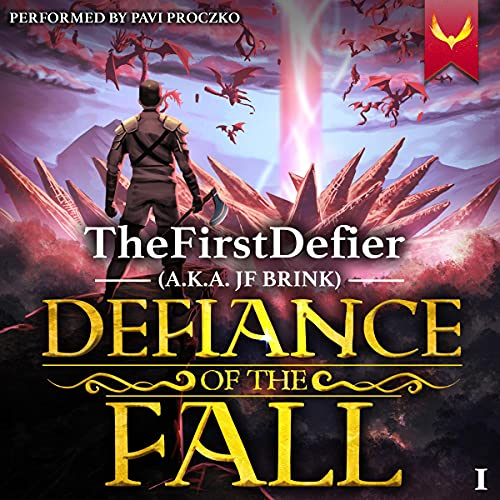 Defiance of the Fall Audiobook By TheFirstDefier, JF Brink cover art