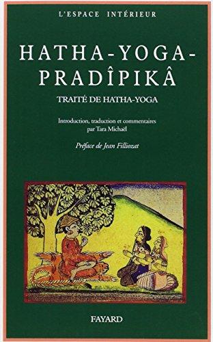 Hatha-yoga-pradîpikâ: Traité sanskrit de Hatha-Yoga (L'espace intérieur)