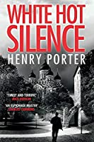 White Hot Silence: an absolutely gripping read from the winner of the 2019 Wilbur Smith Adventure Writing Prize (Paul Samson Spy Thriller)