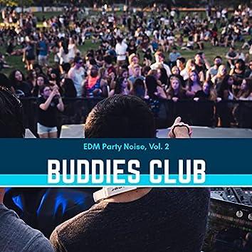 Buddies Club - EDM Party Noise, Vol. 2