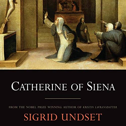 Catherine of Siena Audiobook By Sigrid Undset cover art