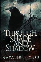 Through Shade and Shadow (Shades and Shadows Book 1)