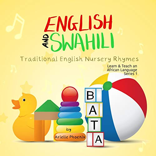 Compare Textbook Prices for English and Swahili - Traditional English Nursery Rhymes: Learn & Teach An African Language Swahili Book 2 Learn & Teach An African Language Series  ISBN 9781709487682 by Phoenix, Arielle