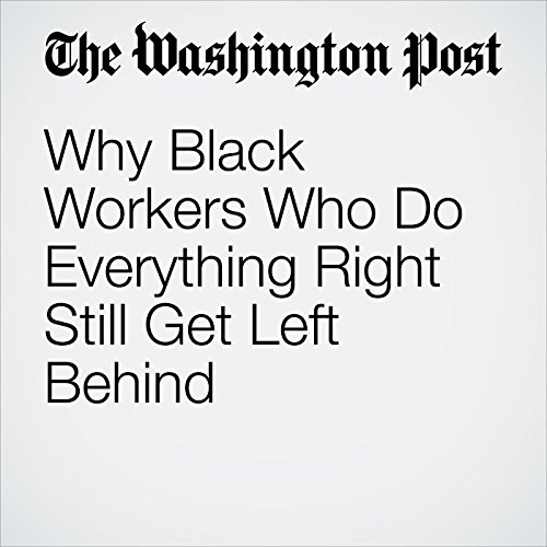 Why Black Workers Who Do Everything Right Still Get Left Behind audiobook cover art