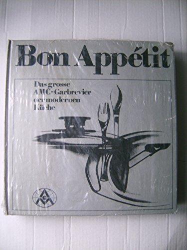 Bon Appetit - Das große AMC Garbrevier der modernen Küche
