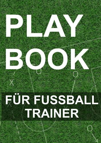 Playbook: #Fussball | Arbeitsbuch für Trainer | A4 | Spielfeldvorlagen und Trainingshilfen für Fußballtrainer