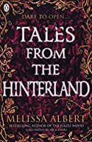 Tales From the Hinterland (The Hazel Wood)