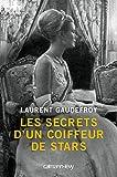 Les Secrets d'un coiffeur de stars (Biographies, Autobiographies)