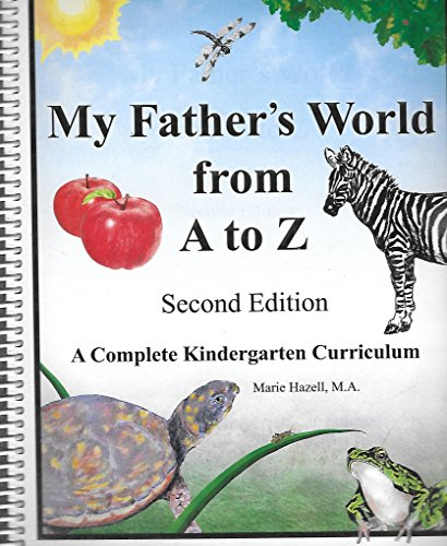 My Fathers World from A to Z (second edition) (A Complete Kindergarten Curriculum)