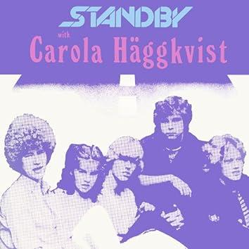 Standby with Carola Häggkvist