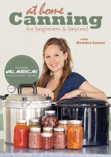 At Home Canning For Beginners and Beyond