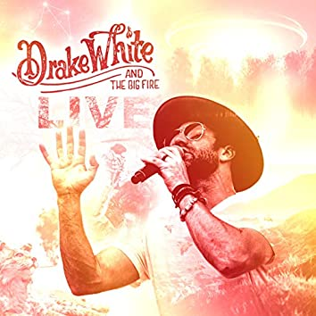 Drake White and the Big Fire (Live)