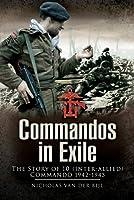 Commandos in Exile: No. 10 Inter-allied Commando 1942-1945