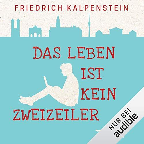 Das Leben ist kein Zweizeiler                   Autor:                                                                                                                                 Friedrich Kalpenstein                               Sprecher:                                                                                                                                 Richard Barenberg                      Spieldauer: 6 Std. und 49 Min.     829 Bewertungen     Gesamt 4,0