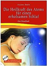 Die Heilkraft des Atems für einen erholsamen Schlaf. Mit CD. Ein Handbuch. Mit Übungs-CD für einen besseren Schlaf
