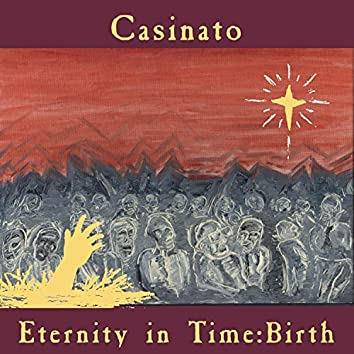 Eternity in Time: Birth