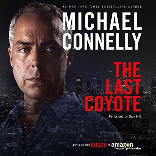 The Last Coyote: Harry Bosch Series, Book 4                   By:                                                                                                                                 Michael Connelly                               Narrated by:                                                                                                                                 Dick Hill                      Length: 13 hrs and 26 mins     6,890 ratings     Overall 4.5